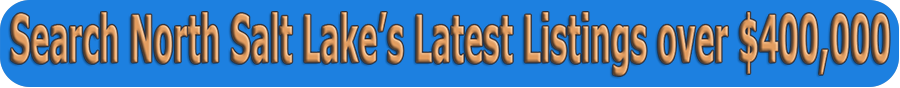 Search North Salt Lakes Latest Listings over 400000